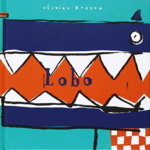 Lobo (Hardback): Livier Douzou, Olivier
