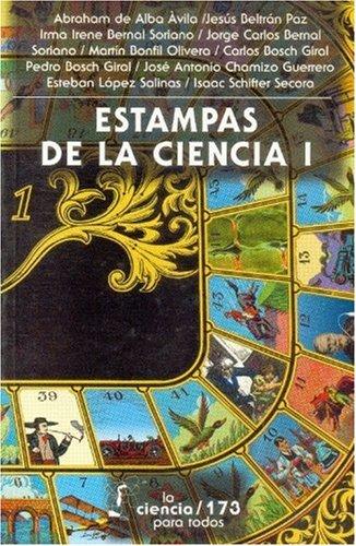 Estampas de la ciencia, I: Alba Avila, Abraham de, et. al.