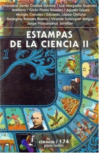 9789681660888: Estampas de La Ciencia II (Seccion de Obras de Ciencia y Tecnologia)