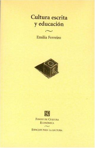 9789681661311: Cultura Escrita y Educacion: Conversaciones de Emilia Ferreiro (Espacios Para La Lectura)