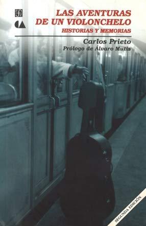 9789681661472: Las aventuras de un violonchelo. Historias y memorias
