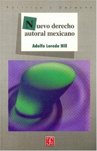 Nuevo derecho autoral mexicano (Seccion de Obras: Adolfo, Loredo Hill