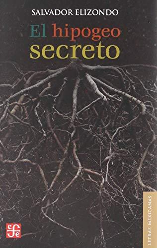 9789681661595: El hipogeo secreto (Letras Mexicanas)