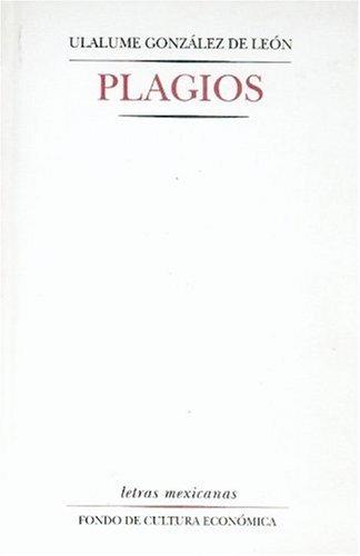 Plagios (Literatura) (Spanish Edition): González de Leà n Ulalume