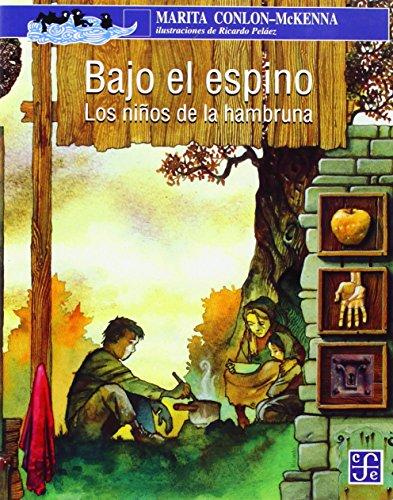 9789681662295: Bajo el espino. Los niños de la hambruna (A la Orilla del Viento) (Spanish Edition)