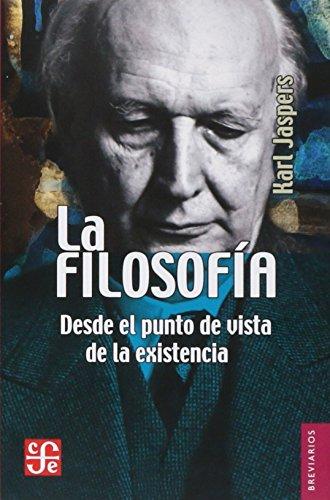 9789681662370: La filosofía: desde el punto de vista de la existencia (Spanish Edition)