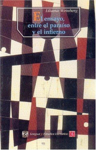 9789681662752: El ensayo, entre el paraíso y el infierno (Seccion de Obras de Lengua y Estudios Literarios) (Spanish Edition)