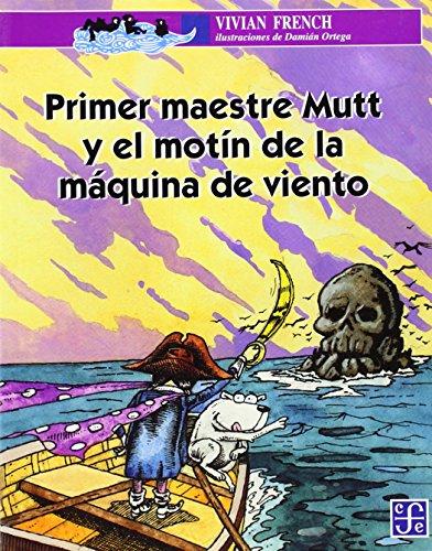 Primer Maestre Mutt y el Motin de la Maquina de Viento (Paperback): Vivian French