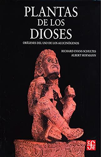 Plantas de los dioses : orígenes del uso de los alucinógenos (Spanish Edition): ...