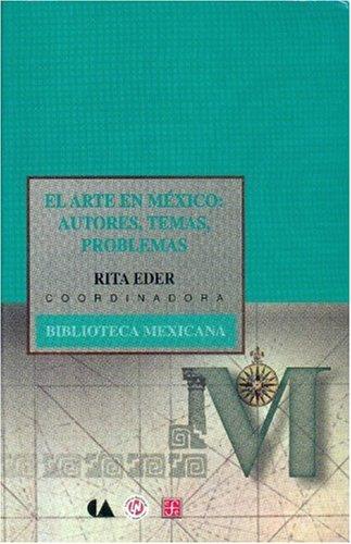 El arte en México: autores, temas, problemas: Eder Rita (coord.)