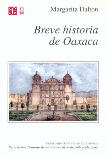 Breve historia de Oaxaca (Brief Histories of: Dalton Margarita
