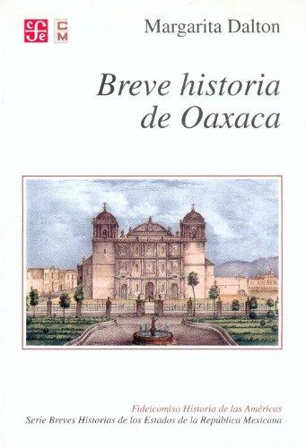 9789681663322: Breve historia de Oaxaca (Fideicomiso Historia De Las Americas) (Spanish Edition)