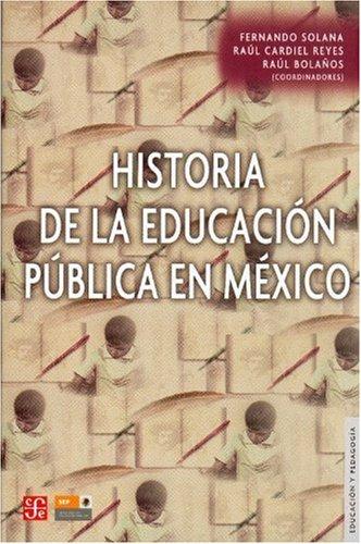 Historia de La Educacin Pblica En M: Fernando Solana