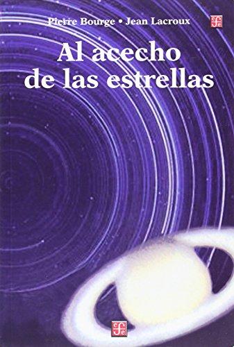 9789681663926: Al acecho de las estrellas : manual práctico para astrónomos aficionados (Seccion de Obras de Ciencia y Tecnologia) (Spanish Edition)