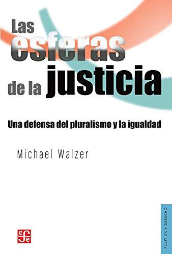 9789681663940: Las esferas de la justicia : una defensa del pluralismo y la igualdad (Spanish Edition)