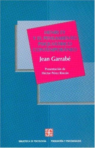 Henri Ey y el pensamiento psiquiátrico contemporáneo: Jean, Garrabé