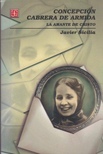 9789681664480: Concepción Cabrera de Armida. La amante de Cristo (Educacion y Pedagogia) (Spanish Edition)