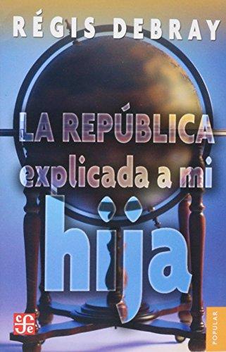 9789681664503: La república explicada a mi hija (Coleccin Popular) (Spanish Edition)