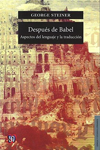 9789681664626: Después de Babel. Aspectos del lenguaje y la traducción (Lengua y estudios literarios)