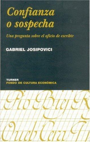 Confianza o sospecha. Una pregunta sobre el oficio de escribir (Coleccion Noema) (Spanish Edition):...