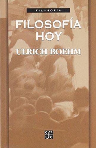 Filosofía hoy (FILOSOFiA) (Spanish Edition): Boehm Ulrich