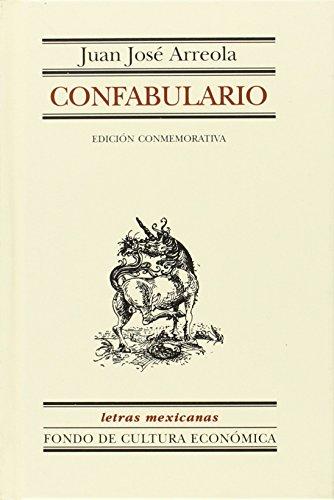 Confabulario. Edición conmemorativa (Literatura) (Spanish Edition): José, Arreola Juan