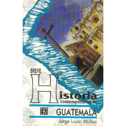 9789681666071: Breve historia contemporánea de Guatemala (Coleccin Popular) (Spanish Edition)