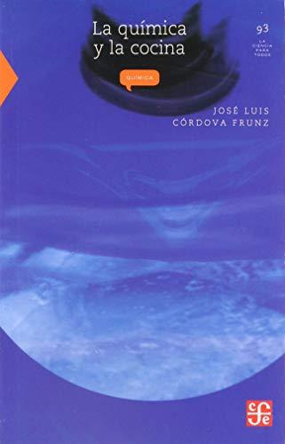 La química y la cocina (La Ciencia Para Todos) (Spanish Edition): Cà rdova Frunz Josà Luis