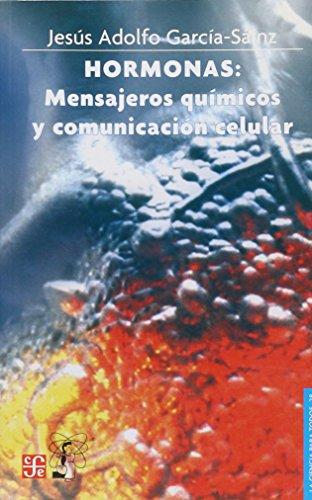 Hormonas: Mensajeros Quimicos Y Comunicacion Celular: Garcia-Sainz, Jesus Adolfo