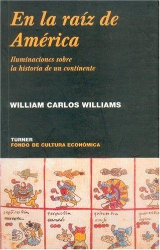 9789681666422: En la raíz de América. Iluminaciones sobre la historia de un continente (NOEMA) (Spanish Edition)