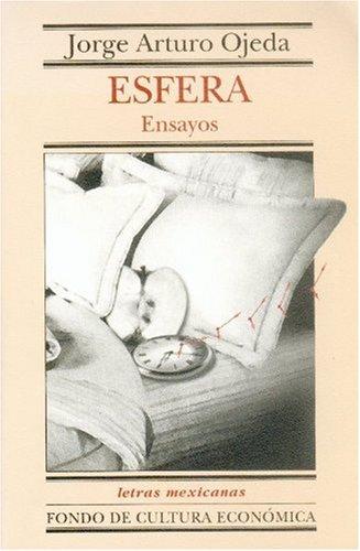 9789681666620: Esfera. Ensayos literarios (Letras Mexicanas) (Spanish Edition)