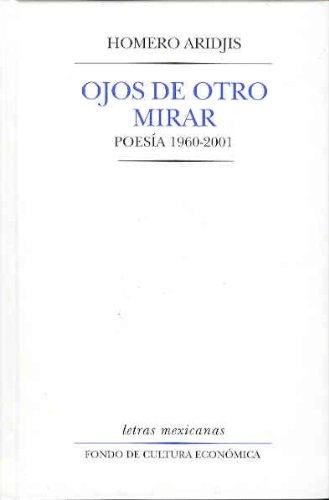 9789681666972: Ojos de otro mirar. Poesía 1960-2001 (Letras Mexicanas) (Spanish Edition)