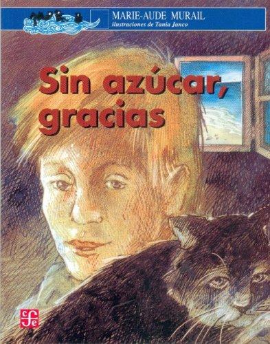 9789681667252: Sin azucar, gracias (A La Orilla Del Viento)