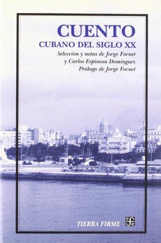 Cuento cubano del siglo XX. Antología (Tierra Firme) (Spanish Edition): Fornet Jorge y ...