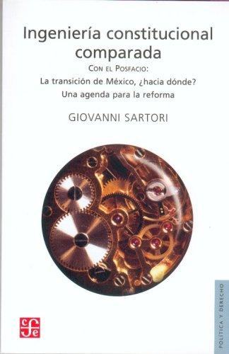 9789681667801: Ingeniería constitucional comparada. Una investigación de estructuras, incentivos y resultados. (Spanish Edition)