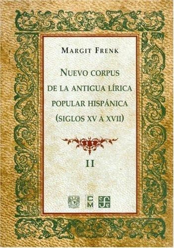 9789681667849: Nuevo corpus de la antigua lírica popular hispánica (Siglos XV a XVII), vol. II (Tezontle) (Spanish Edition)