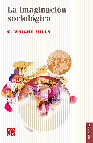 La imaginación sociológica (Sociologia) (Spanish Edition): Wright, Mills Charles