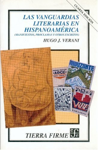 9789681668211: Las vanguardias literarias en Hispanoamérica. Manifiestos, proclamas y otros escritos (Spanish Edition)