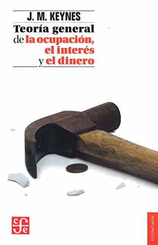 9789681668419: Teoría general de la ocupación, el interés y el dinero (Seccion de Obras de Economia (Fondo de Cultura Economica)) (Spanish Edition)
