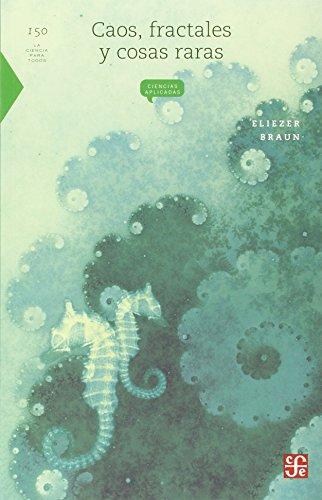 9789681668433: Caos, fractales y cosas raras (La Ciencia Para Todos) (Spanish Edition)