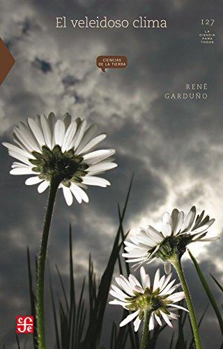 9789681668976: El veleidoso clima (La Ciencia para Todos) (Spanish Edition)