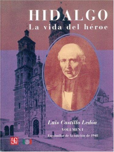 Hidalgo : la vida del heroe, i: Castillo Ledon, Luis