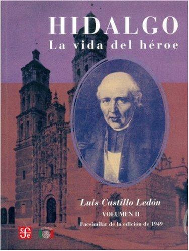 Hidalgo : la vida del heroe, ii: Castillo Ledon, Luis
