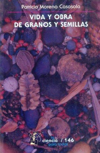 Vida y obra de granos y semillas: Patricia, Moreno Casasola