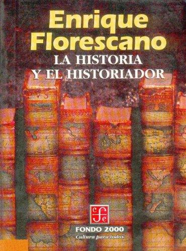 9789681669577: La historia y el historiador (Fondo 2000) (Spanish Edition)