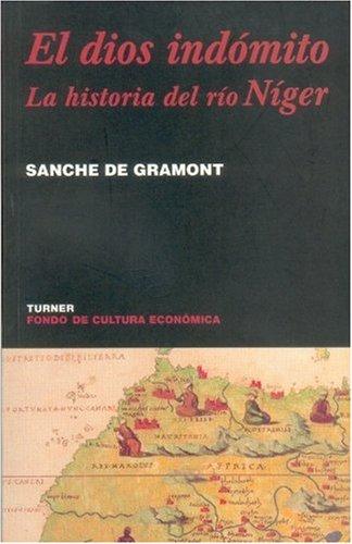 9789681669645: El dios indómito. La historia del río Níger (Spanish Edition)
