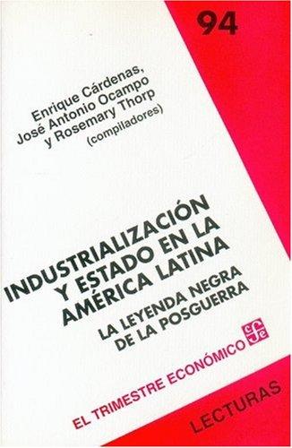 Industrialización y Estado en la América Latina.: Cárdenas Enrique (comp.)