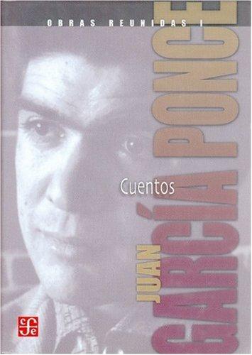 9789681669874: Obras reunidas I. Cuentos (Juan Garcia Ponce Collected Works) (Spanish Edition)