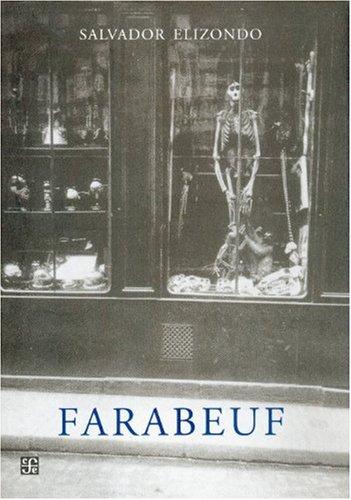 Farabeuf (Spanish Edition): Elizondo Salvador