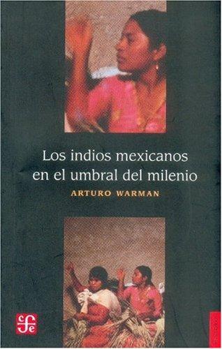 9789681670078: Los indios mexicanos en el umbral del milenio (Seccion De Obras De Historia) (Spanish Edition)